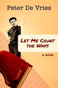 Let Me Count the Ways: A Novel