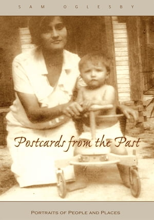 Postcards from the Past: Portraits of People and Places