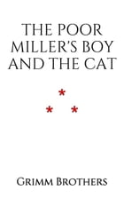 The Poor Miller's Boy and the Cat by Grimm Brothers