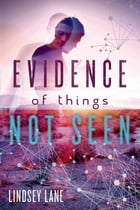Evidence of Things Not Seen Cover Image