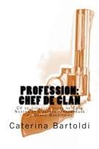 Profession: CHEF DE CLAN by Caterina Bartoldi
