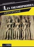 Les Thesmophories by Aristophane