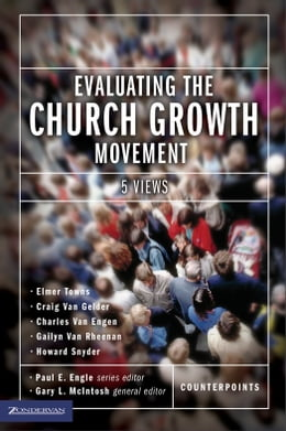 Book Evaluating the Church Growth Movement: 5 Views by Paul E. Engle