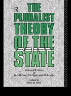 The Pluralist Theory of the State: Selected Writings of G.D.H. Cole, J.N. Figgis and H.J. Laski by Paul Q. Hirst
