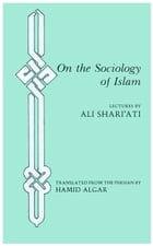 On the Sociology of Islam: Lectures by Ali Shari'ati
