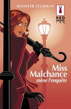 Miss Malchance mène l'enquête (Harlequin Red Dress Ink) by Jennifer STURMAN