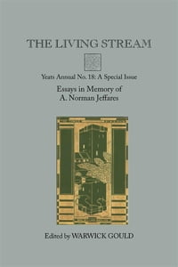 The Living Stream: Yeats Annual No. 18