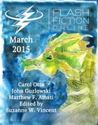 Flash Fiction Online - March 2015 by Matthew F. Amati