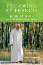 Following St. Francis: John Paul II's Call for Ecological Action