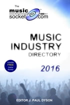 The MusicSocket.com Music Industry Directory 2016 by J. Paul Dyson