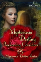 Mysterious Destiny Beckoning Corridors by D. J. Holmes