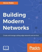 Building Modern Networks by Steven Noble