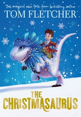 Book The Christmasaurus by Tom Fletcher