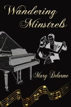 Wandering Minstrels by Mary Delorme