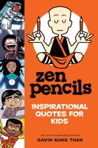 Zen Pencils--Inspirational Quotes for Kids Cover Image