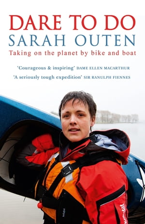 Dare to Do Taking on the planet by bike and boat
