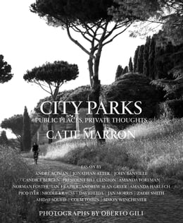 Book City Parks: Public Spaces, Private Thoughts by Catie Marron
