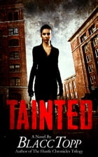 TAINTED by Blacc Topp