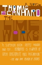The Lime Works: A Novel by Thomas Bernhard