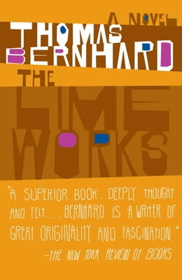 Book The Lime Works: A Novel by Thomas Bernhard