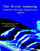 The Olive Lamming Creative Writing Competition 2014 by Various