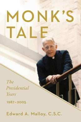 Book Monk's Tale: The Presidential Years, 1987-2005 by Malloy, Edward A.