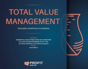 Total Value Management: Guía para transformar tu empresa by Claudio Drapkin