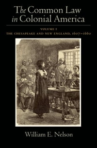The Common Law in Colonial America: Volume I: The Chesapeake and New England 1607-1660