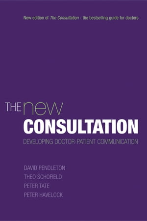 The New Consultation Developing doctor-patient communication