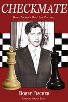 Checkmate: Bobby Fischer's Boys' Life Columns by Bobby Fischer