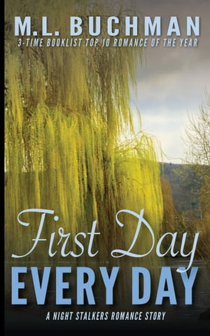 First Day, Every Day by M. L. Buchman