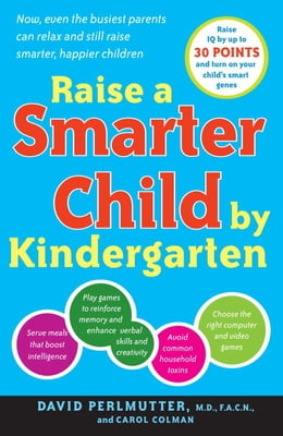 Book Raise a Smarter Child by Kindergarten: Raise IQ by up to 30 points and turn on your child's smart… by Carol Colman