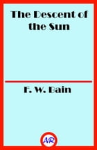 The Descent of the Sun by F. W. Bain