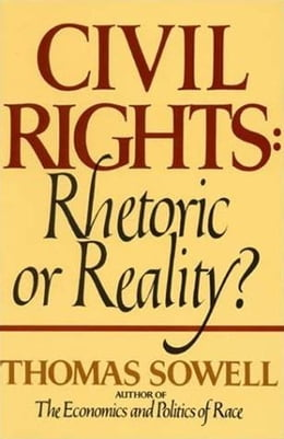Book Civil Rights: RHETORIC OR REALITY by Thomas Sowell