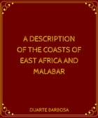A DESCRIPTION OF THE COASTS OF EAST AFRICA AND MALABAR by DUARTE BARBOSA