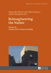 Reimagineering the Nation: Essays on Twenty-First-Century Sweden