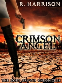 Crimson Angel (The Zoey Brown Chronicles)