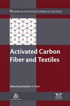 Activated Carbon Fiber and Textiles by Jonathan Y Chen