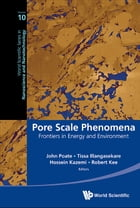 Pore Scale Phenomena: Frontiers in Energy and Environment