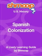 Shmoop US History Guide: Spanish Colonization by Shmoop