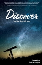 Discover: Your Next Steps with Jesus by Shane Wilson