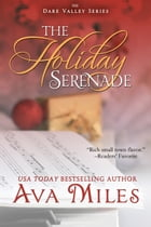 The Holiday Serenade by Ava Miles