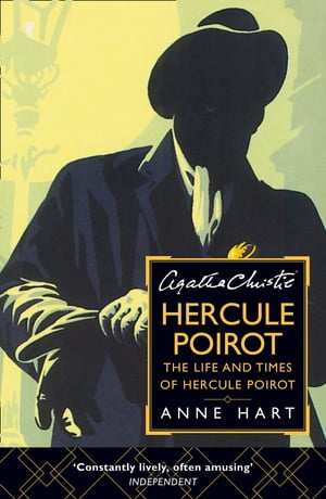 Agatha Christie's Poirot: The Life and Times of Hercule Poirot by Anne Hart