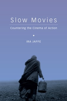 Slow Movies: Countering the Cinema of Action