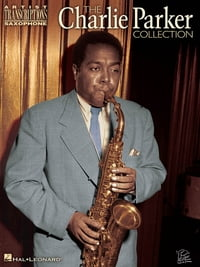 Charlie Parker Collection Songbook: Alto Saxophone
