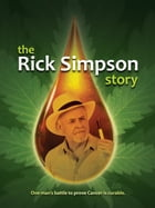 The Rick Simpson Story by Rick Simpson