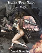 Dragon Kings Saga: Evil Within (Book 3) by David Downing