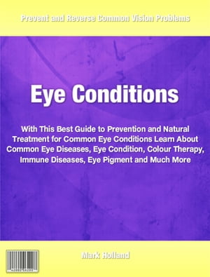 Eye Condition What Everyone Should Know About Common Eye Diseases,  Eye Condition,  Colour Therapy,  Immune Diseases,  Eye Pigment,  My Eye Color