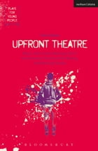 Upfront Theatre: Why Is John Lennon Wearing A Skirt?; Arsehammers; The Year of the Monkey; Hard Working Families by Ms Claire Dowie