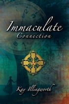 Immaculate Connection by Kay Illingworth